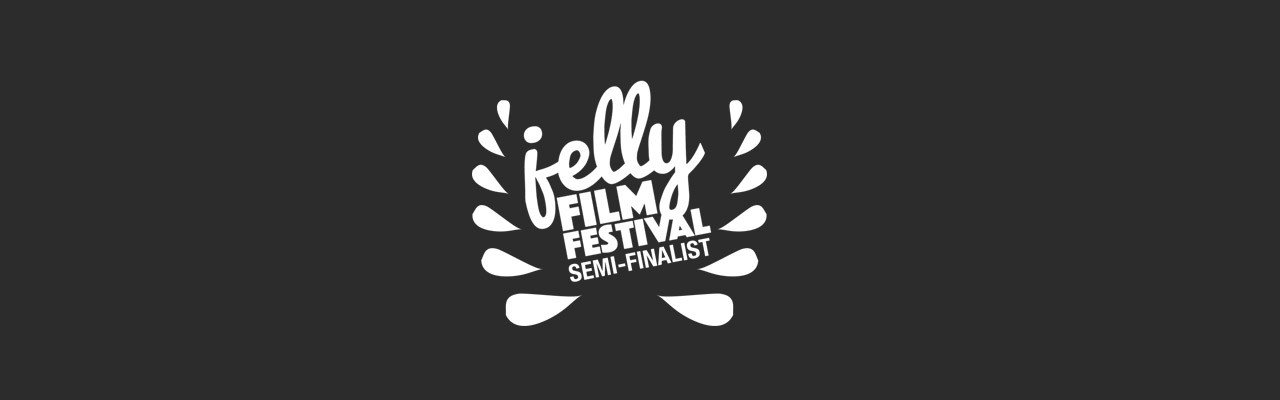 Jelly Film Festival - Semi Finalist