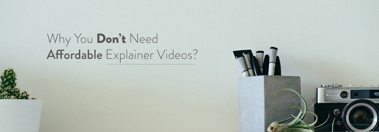 why no need affordable explainervideo