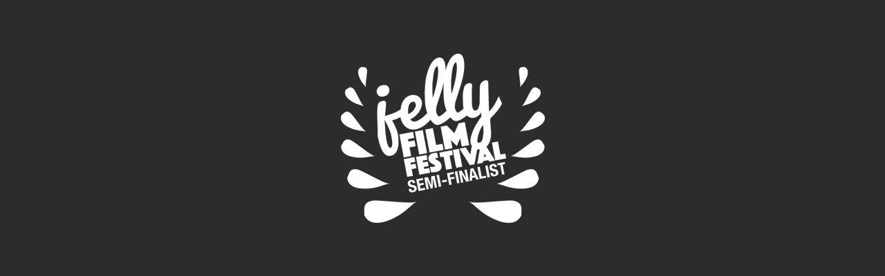 Jelly Film Festival - Semi Finalist